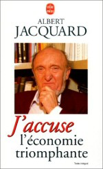 Albert Jacquard, j'accuse l'économie triomphante