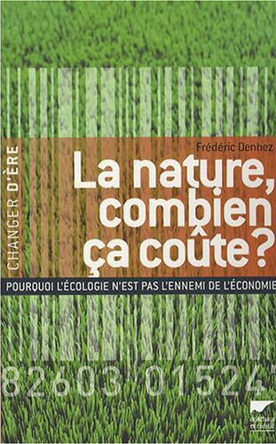 La Nature, combien ca co�te? F. Denhez